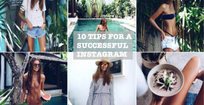 10 TIPS FOR A SUCCESSFUL INSTAGRAM